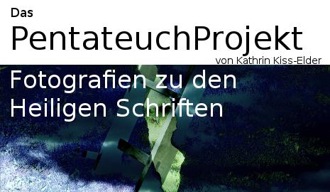 Das PentateuchProjekt von Dr. Kathrin Kiss-Elder