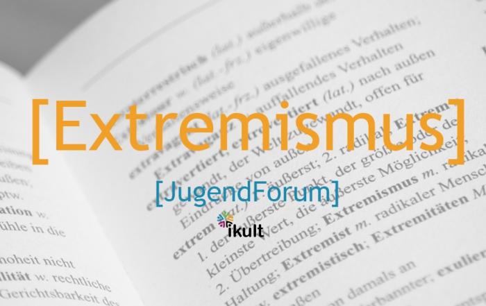 [JugendForum] Extremismus